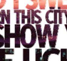 And I Swear I'll Burn Down This City Sticker