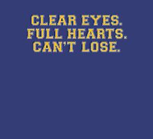 Clear eyes, full hearts, can't lose Unisex T-Shirt