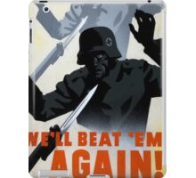 We beat 'em before... We'll beat 'em again! iPad Case/Skin