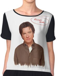 Michael Bluth  Chiffon Top