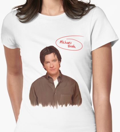Michael Bluth  Womens Fitted T-Shirt