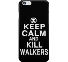 Keep Calm and Kill Walkers iPhone Case/Skin