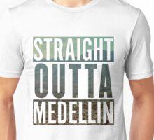 Straight outta medellin Unisex T-Shirt