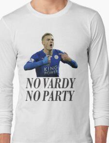 NO VARDY NO PARTY Long Sleeve T-Shirt
