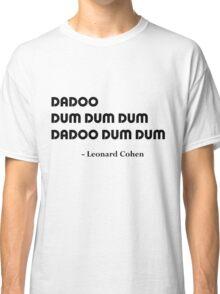 Leonard Cohen's Answer Classic T-Shirt