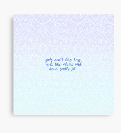 Girls Like Aliens and Dana Scully [BLUE] Canvas Print