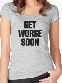 Get Worse Soon Women's Fitted Scoop T-Shirt