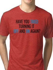 Off And On Again Funny Quote Tri-blend T-Shirt