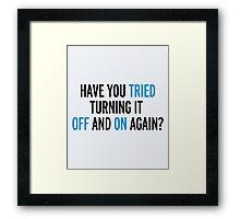 Off And On Again Funny Quote Framed Print