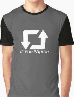 Retweet If You #Agree Funny confusing logo Graphic T-Shirt