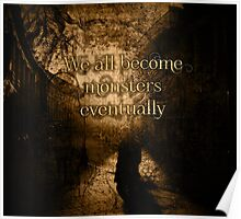 We All Become Monsters Eventually Poster