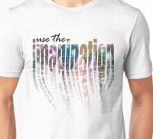 Use the Imagination Unisex T-Shirt