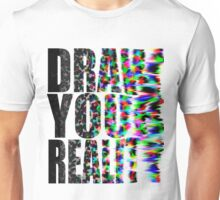 Draw Your Reality Unisex T-Shirt