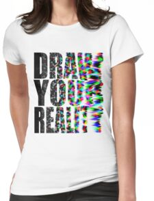 Draw Your Reality Womens Fitted T-Shirt