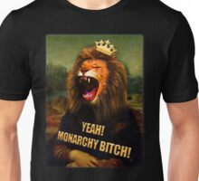 Monarchy bitch Unisex T-Shirt