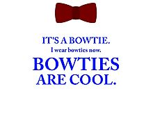 Dr. Who - Bowties are cool. Photographic Print