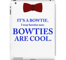 Dr. Who - Bowties are cool. iPad Case/Skin