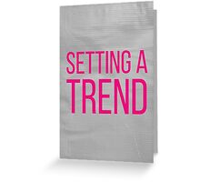SETTING A TREND pink Greeting Card
