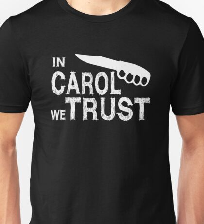In Carol we Trust - Walking Dead Unisex T-Shirt
