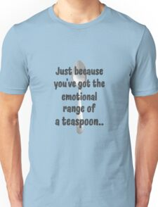 The Emotional Range of a Teaspoon - Wise Words of Hermione Granger Unisex T-Shirt