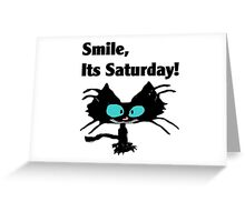 "A Black Cat says ""Smile, it's Saturday!"" Greeting Card"