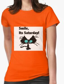 "A Black Cat says ""Smile, it's Saturday!"" Womens Fitted T-Shirt"