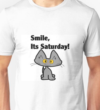 "A Gray Cat says ""Smile, it's Saturday!"" Unisex T-Shirt"