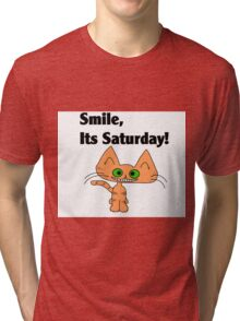 "A Orange Tiger Striped Cat says ""Smile, it's Saturday!"" Tri-blend T-Shirt"