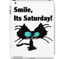 "A Black Cat says ""Smile, it's Saturday!"" iPad Case/Skin"