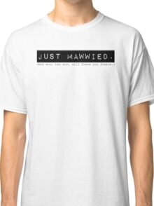 Mawwied Classic T-Shirt