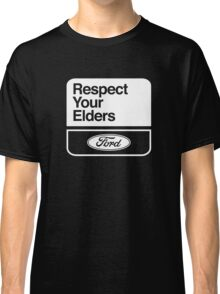 FORD RESPECT YOUR ELDERS  Classic T-Shirt