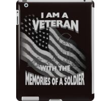 I am a veteran with the memories of a soldier iPad Case/Skin