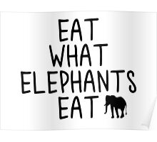Eat what Elephants Eat Poster