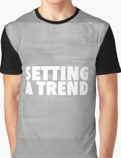 Setting a Trend 2 Graphic T-Shirt