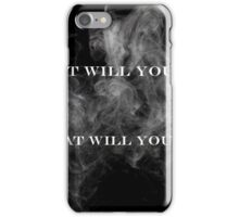 What Will You Burn, What Will You Spare iPhone Case/Skin