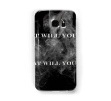 What Will You Burn, What Will You Spare Samsung Galaxy Case/Skin