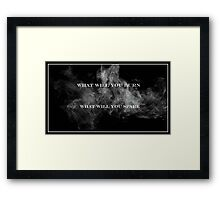 What Will You Burn, What Will You Spare Framed Print