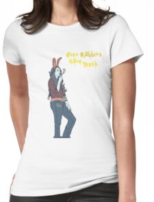 Even Rabbits Have Teeth Womens Fitted T-Shirt