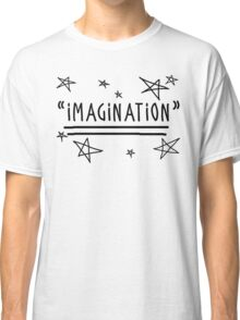 "Use your ""IMAGINATION"" and u can do anything Classic T-Shirt"