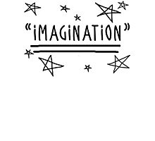 "Use your ""IMAGINATION"" and u can do anything Photographic Print"