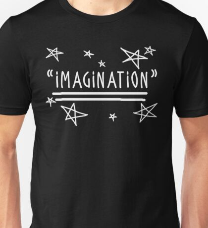 "Use your ""IMAGINATION"" and u can do anything Unisex T-Shirt"