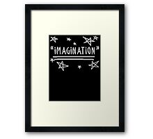 "Use your ""IMAGINATION"" and u can do anything Framed Print"