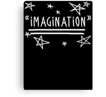 "Use your ""IMAGINATION"" and u can do anything Canvas Print"