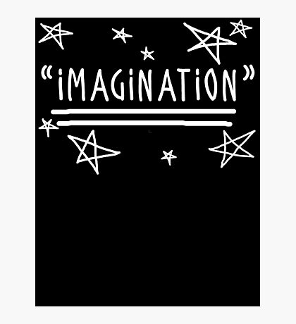 """Use your """"IMAGINATION"""" and u can do anything Photographic Print"""