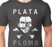 "PLATA O PLOMO ""Tu decides"" Unisex T-Shirt"