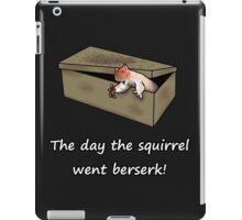 The day the squirrel went berserk! iPad Case/Skin