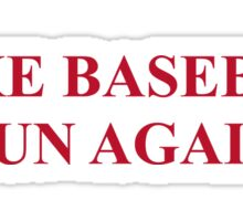 Make Baseball Fun Again Shirt Sticker