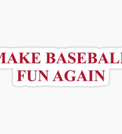 Make Baseball Fun Again Shirt Sticker