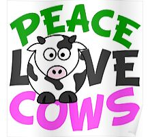Peace Love Cows Pink Poster
