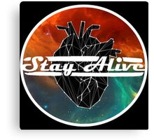Stay Alive - Galaxy / Geo Heart / White Font Canvas Print